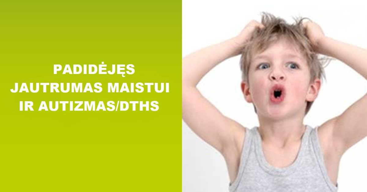 Atsisakius produktų su padidėjusiomis IgG reakcijomis, nauda vaikams, sergantiems autizmu ir DTHS
